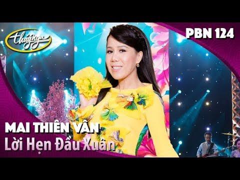 PBN 124 | Mai Thiên Vân - Lời Hẹn Đầu Xuân (Đoàn Trung) - Thời lượng: 4 phút, 58 giây.