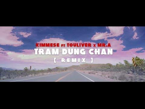 KIMMESE ft. TOULIVER X MR.A - TRAM DUNG CHAN [ REMIX ] - Thời lượng: 4 phút và 13 giây.