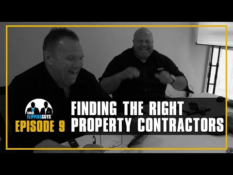 FINDING THE RIGHT PROPERTY CONTRACTORS ( Those Flipping Guys, Season 2, Episode 9)