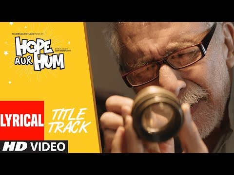 Hope Aur Hum (Title Song) Lyrical | Naseeruddin Sh