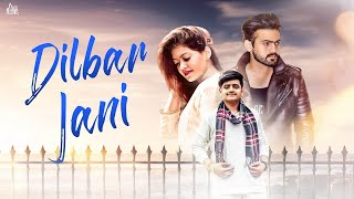Dilbar Jani | (Full HD ) | Pratham Malhota | New Punjabi Songs 2018 | Latest Punjabi Songs 2018