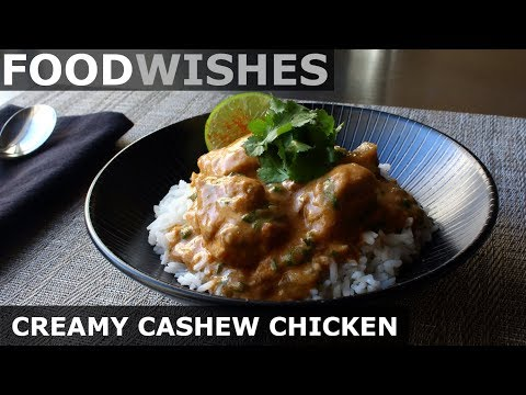 Creamy Cashew Chicken - Easy Chicken Curry - Food Wishes