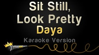 Daya - Sit Still, Look Pretty (Karaoke Version) Video