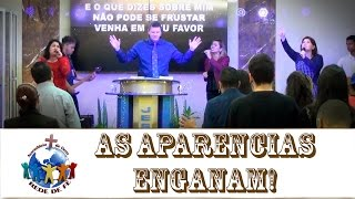 As Aparências Enganam! - Pr Marcel Belotto