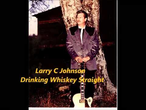 Larry C Johnson - Drinking Whiskey Straight - YouTube.flv