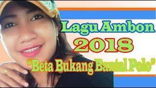 Video Lagu Ambon 2018 | Beta Bukang Bantal Polo | Clara | Lirik MP3, 3GP, MP4, WEBM, AVI, FLV Juli 2018