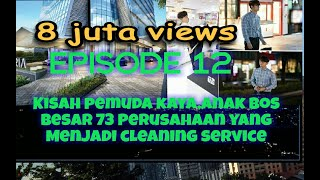 Video KISAH PEMUDA KAYA YANG JADI CLEANING SERVICE,( EPISODE 12) MP3, 3GP, MP4, WEBM, AVI, FLV Februari 2019