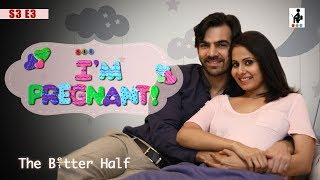 Video SIT   The Better Half   I'M PREGNANT   S3E3   Chhavi Mittal   Karan V Grover MP3, 3GP, MP4, WEBM, AVI, FLV Maret 2019
