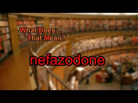 What does nefazodone mean?