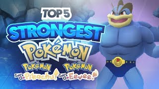 Top 5 Strongest Pokemon in Pokemon Let's Go Pikachu and Let's Go Eevee