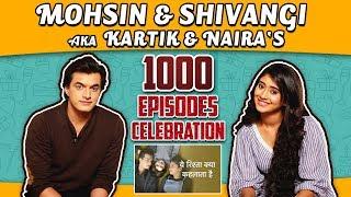 Mohsin Khan And Shivangi Joshi Aka Kartik & Naira's 1000 Episodes Celebration   Compliment & More