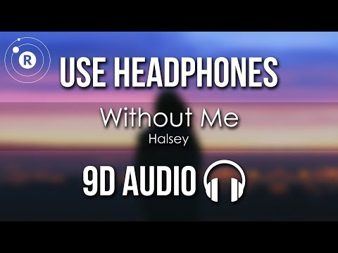 Halsey - Without Me (9D AUDIO)