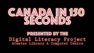 Canada in 150 Seconds: Teaser Trailer One