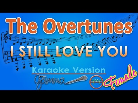 Video The Overtunes - I Still Love You FEMALE (Karaoke Lirik Chord) by GMusic download in MP3, 3GP, MP4, WEBM, AVI, FLV February 2017