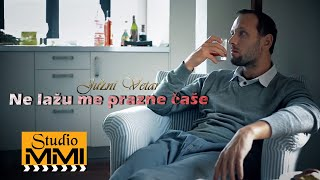 Juzni Vetar - Ne Lazu Me Prazne Case