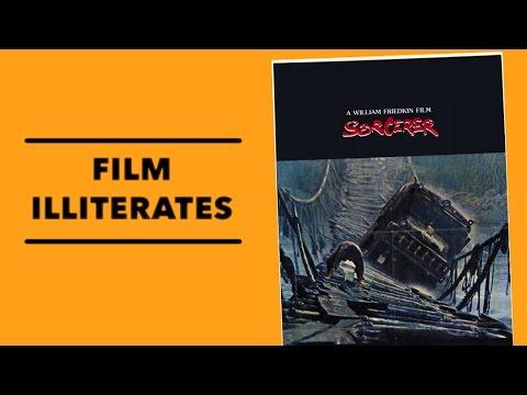 Film Illiterates   Sorcerer (1977)