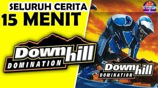 Video Seluruh Alur Cerita Downhill Domination Hanya 15 MENIT - Nostalgia PS2 Kisah Perjalanan Pembalap !!! MP3, 3GP, MP4, WEBM, AVI, FLV Juni 2019