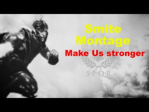 Smite montage Make us stronger