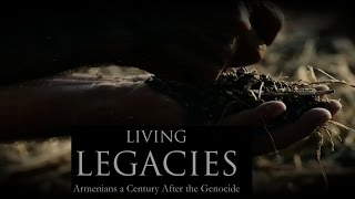 Documentary film Living Legacies: Armenians a Century After the Genocide
