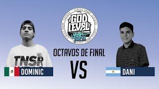 DOMINIC VS DANI  OCTAVOS  GOD LEVEL ARGENTINA
