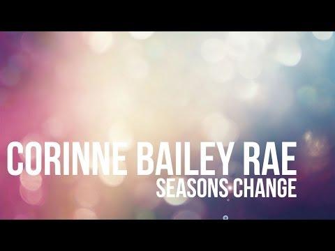 Corinne Bailey Rae - Seasons Change - Lyrics