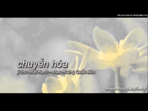 Chuyển hóa – ý thơ Nhất Hạnh – nhạc Hoàng Quốc Bảo
