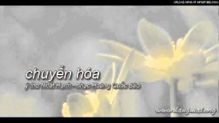 Chuyển Hóa - ý Thơ Nhất Hạnh - Nhạc Hoàng Quốc Bảo
