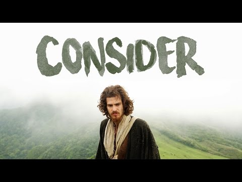 CONSIDER: The Genius of Scorsese's SILENCE (2016)