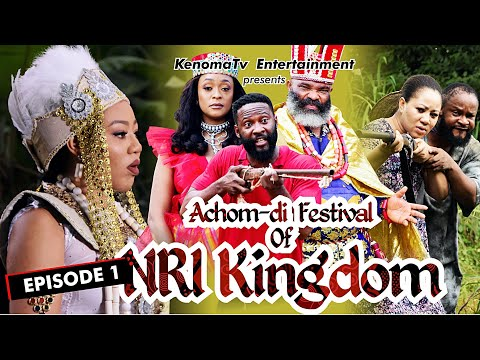 ACHOM-DI FESTIVAL (of Nri Kingdom) - Episode 1. Starring Amaechi Anaekwe, Diamond Okechi and more.