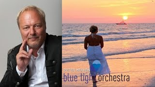 PETER HEAVEN & blue light orchestra - homeland - instrumental, relax, cruise