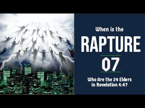 The Rapture Sermon Series 07. Who Are the 24 Elders in Revelation 4:4?   Dr  Andy Woods