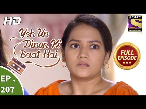 Yeh Un Dinon Ki Baat Hai - Ep 207 - Full Episode - 19th June, 2018