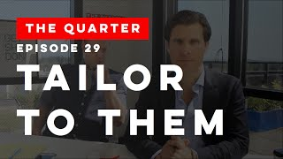 The Quarter Episode 29: Tailor To Them