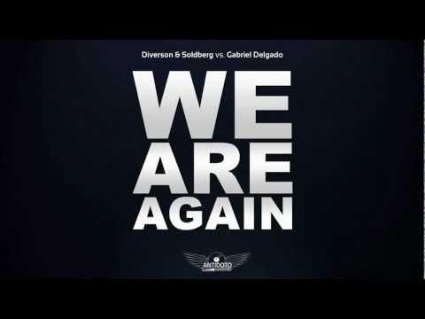 Diverson & Soldberg vs. Gabriel Delgado - We Are Again (preview) (видео)
