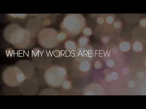 Words Are Few (Lyric Video) [Feat. B Slade]