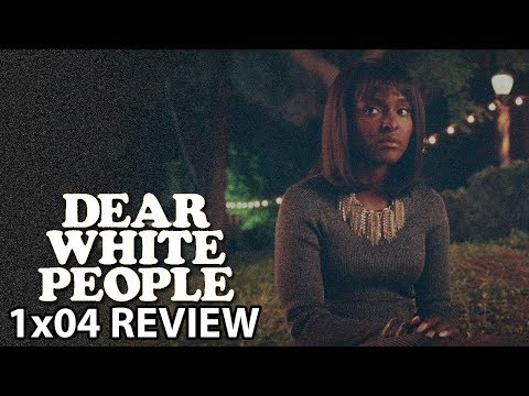 Dear White People Season 1 Episode 4 'Chapter IV' Review