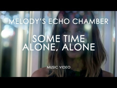 Melody's Echo Chamber - 'Some Time Alone, Alone'