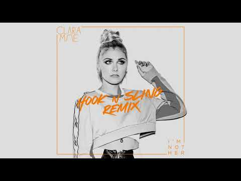 Clara Mae - I'm Not Her (Hook N Sling Remix)