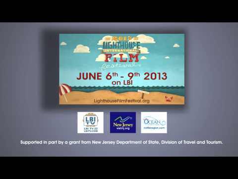 Lighthouse International Film Festival June 6-9 2013 on LBI