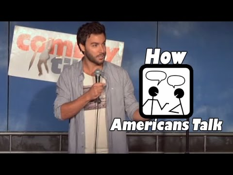How Americans Talk (Stand Up Comedy)