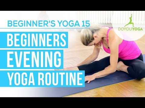 Beginners Evening Yoga Routine – Session 15 – Yoga for Beginners Starter Kit