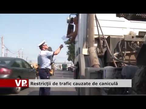 Restricții de trafic cauzate de caniculă