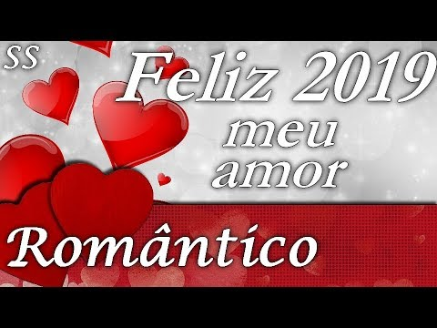Mensagens para whatsapp - Linda mensagem romântica de ano novo! Feliz 2019! WhatsApp/Facebook