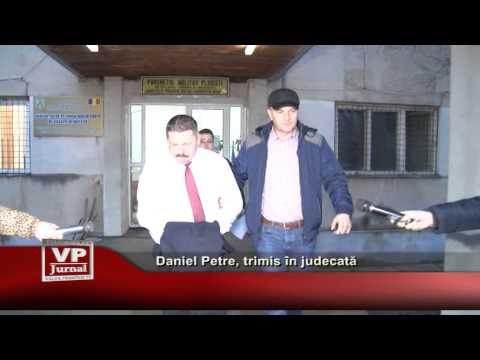 Daniel Petre, trimis in judecata