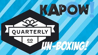 Kapow! Unboxing Naomi Kyle Quarterly