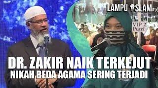 Video Dr. Zakir Naik Terkejut Nikah Beda Agama SERING TERJADI di Indonesia MP3, 3GP, MP4, WEBM, AVI, FLV Oktober 2018