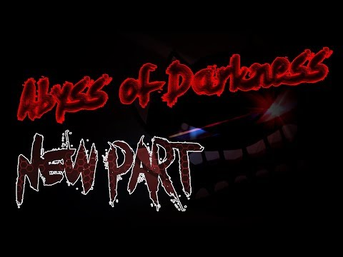 Abyss of Darkness New Part