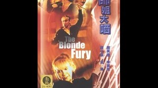 Video The Blonde Fury  (1989) English Dubbing MP3, 3GP, MP4, WEBM, AVI, FLV Mei 2018