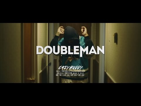 EazyBuddy - DoubleMan (Shot by @TerenceEnn)