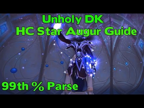 WoW Legion 7.15 Unholy DK HC Star Augur Guide 99th % Parse - Maximise DPS